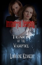 Tears of the Vampire: A Vampire Romance by Lorraine Kennedy