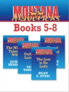 Montana Mavericks books 5-8: The Rancher Takes A Wife\Outlaw Lovers\Way Of The Wolf\The Law Is No Lady by Jackie Merritt