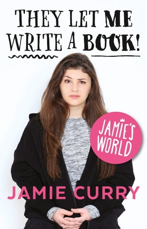 They Let Me Write a Book!: Jamie?s World