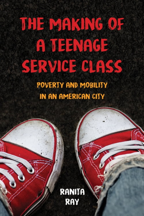 The Making of a Teenage Service Class