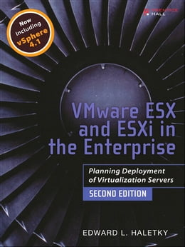 Book VMware ESX and ESXi in the Enterprise: Planning Deployment of Virtualization Servers by Edward Haletky