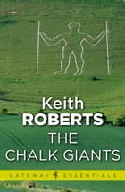 The Chalk Giants by Keith Roberts