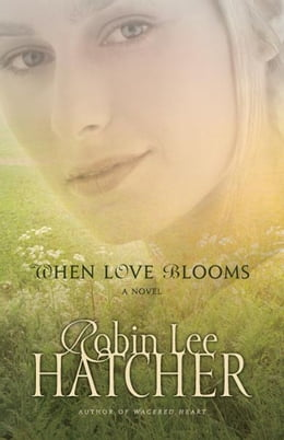 Book When Love Blooms by Robin Lee Hatcher
