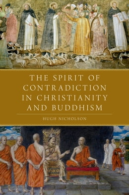 Book The Spirit of Contradiction in Christianity and Buddhism by Hugh Nicholson