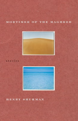 Book Mortimer of the Maghreb by Henry Shukman