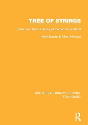 Tree of strings Crann nan teud: a history of the harp in Scotland