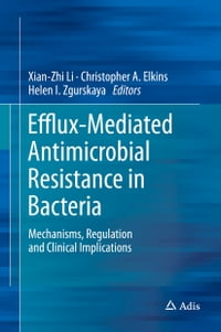 Efflux-Mediated Antimicrobial Resistance in Bacteria: Mechanisms, Regulation and Clinical…