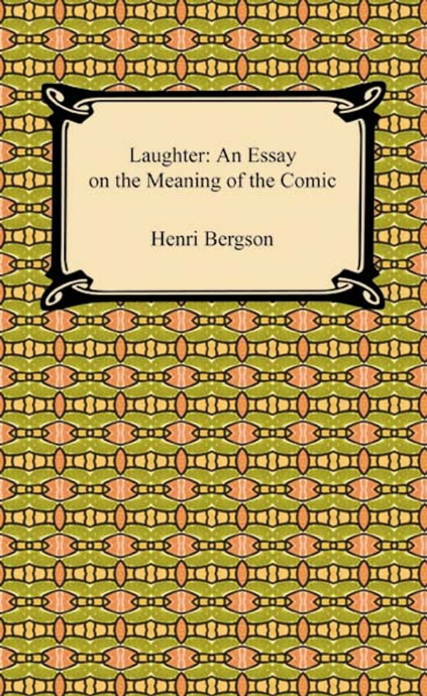 Laughter An Essay On The Meaning Of The Comic Kobo Ebook  Bookwoman Laughter An Essay On The Meaning Of The Comic Kobo Ebook