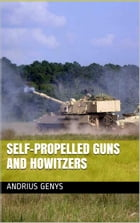 Self-Propelled Guns and Howitzers , Military-Today.com by Andrius Genys