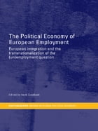 The Political Economy of European Employment: European Integration and the Transnationalization of…