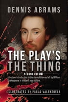 The Play's The Thing: Volume two by Dennis Abrams