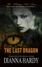 The Last Dragon: (Book four of The Witching Pen series) by Dianna Hardy