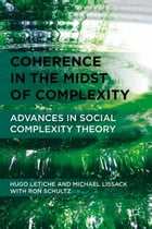Coherence in the Midst of Complexity: Advances in Social Complexity Theory