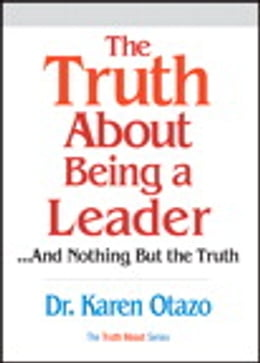 Book The Truth About Being a Leader by Karen Otazo