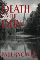 Death on the Dun by Paul Knowles