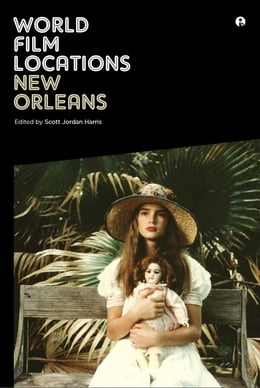Book World Film Locations: New Orleans by Scott Jordan Harris