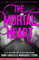 The Mortal Heart by Kami Garcia