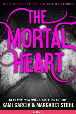 Book The Mortal Heart by Kami Garcia
