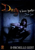 Dream Lover (Dusty the Demon Hunter) by D Michelle Gent