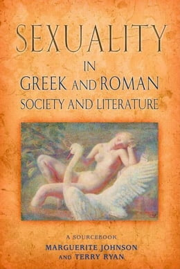 Book Sexuality in Greek and Roman Literature and Society by Johnson, Marguerite