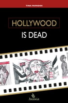 Hollywood is Dead by Tina  Papados