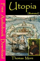 Utopia [ Illustrated ]: [ Free Audiobooks Download ] by Thomas More