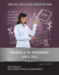 Business & the Government: Law & Taxes