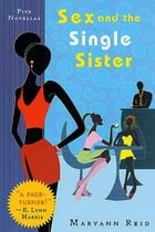 Sex and the Single Sister: Five Novellas