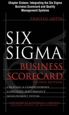Six Sigma Business Scorecard, Chapter 16 - Integrating the Six Sigma Business Scorecard and Quality…