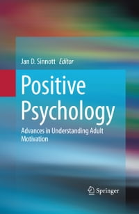Positive Psychology: Advances in Understanding Adult Motivation
