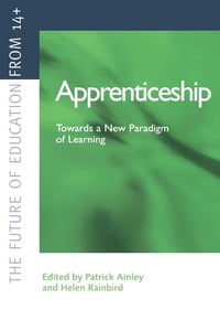 Apprenticeship: Towards a New Paradigm of Learning