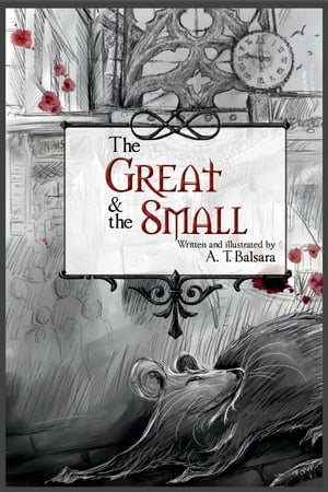 The Great & the Small by A. T. Balsara