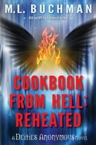 Cookbook from Hell: Reheated by M. L. Buchman