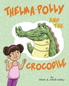 Thelma-Polly and the Crocodile by Ibiere Addey