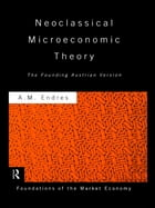 Neoclassical Microeconomic Theory: The Founding Austrian Vision