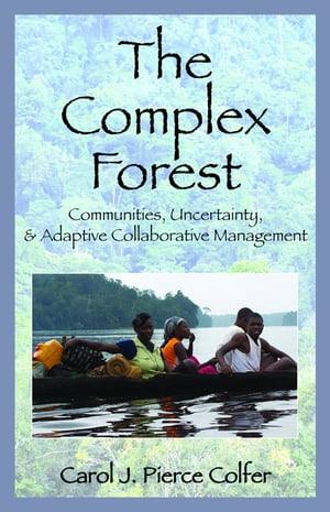 "The Complex Forest ""Communities,  Uncertainty,  and Adaptive Collaborative Management"""