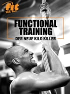 FUNCTIONAL TRAINING: Der neue Kilo Killer by FIT FOR FUN Verlag GmbH
