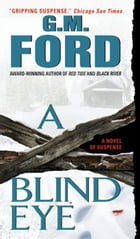 A Blind Eye: A Novel by G.M. Ford
