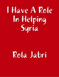 I Have a Role In Helping Syria
