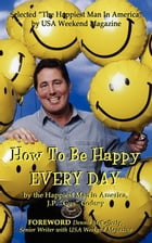How to Be Happy EVERYDAY by J. P. Godsey