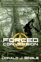 Forced Conversion by Donald J. Bingle