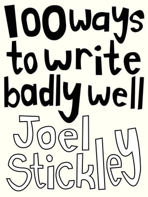 100 Ways to Write Badly Well