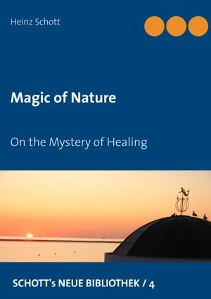 Magic of Nature: On the Mystery of Healing