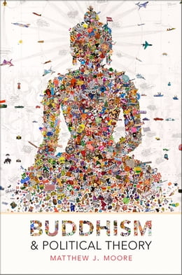 Book Buddhism and Political Theory by Matthew J. Moore