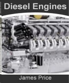 Diesel Engines: A Clear and Concise Guide To Diesel Fuel Additive, Diesel Fuel Economy, Cheap Gas…