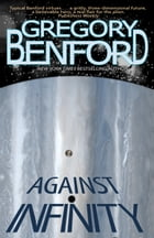 Against Infinity by Gregory Benford