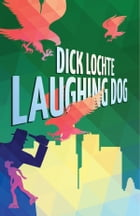 Laughing Dog: A Leo and Serendipity Mystery by Dick Lochte
