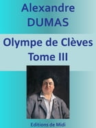 Olympe de Clèves: Tome III by Alexandre DUMAS