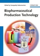 Biopharmaceutical Production Technology, 2 Volume Set by Ganapathy Subramanian