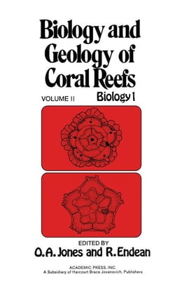 Book Biology and Geology of Coral Reefs V2: Biology 1 by Jones, O.A.